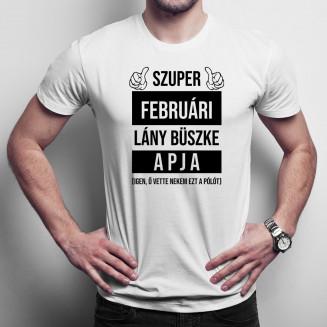 Szuper februári lány büszke apja (Igen, ő vette nekem ezt a pólót)