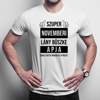 Szuper novemberi lány büszke apja (Igen, ő vette nekem ezt a pólót)