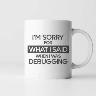 I'm sorry for what I said when I was debugging - Feliratos bögre