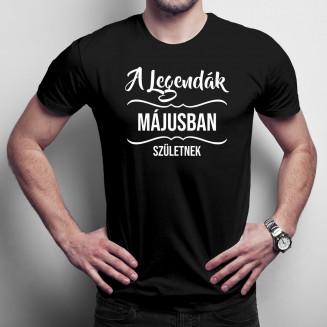 A legendák májusban születnek - Férfi póló felirattal