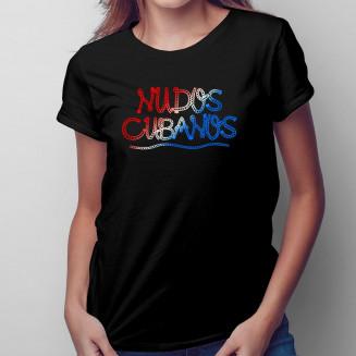 Nudos cubanos - Női póló felirattal