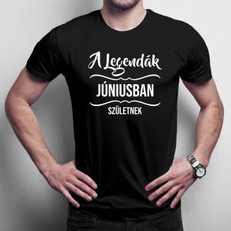 A legendák júniusban születnek - Férfi póló felirattal