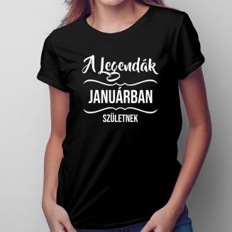 A legendák januárban születnek - Női póló felirattal
